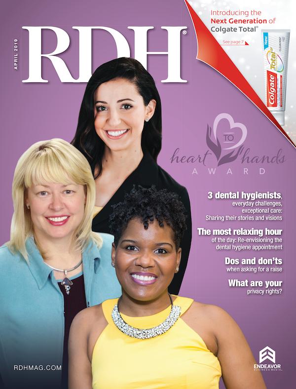 Registered Dental Hygenist (RDH) Magazine Volume 39, Issue 4